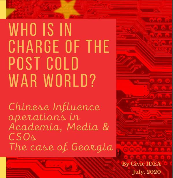 ვინ განსაზღვრავს ცივი ომის შემდგომი მსოფლიოს დღის წესრიგს? ჩინეთის გავლენის ოპერაციები აკადემიაში, მედიასა & არასამთავრობო სექტორში: საქართველოს მაგალითი